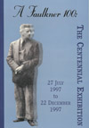 "Selections from ""A Faulkner 100: The Centennial Exhibition."" 27 July- 22 December 1997."