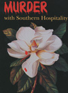 Murder with Southern Hospitality: An Exhibition of Mississippi Mysteries